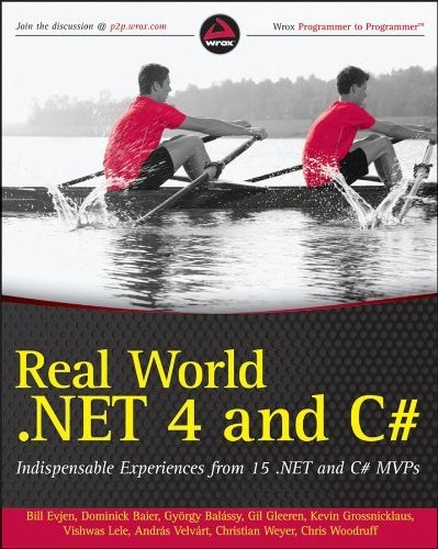 Real World .NET 4 and C#: Indispensible Experiences from 15 .NET and C# MVPs (Wiley)